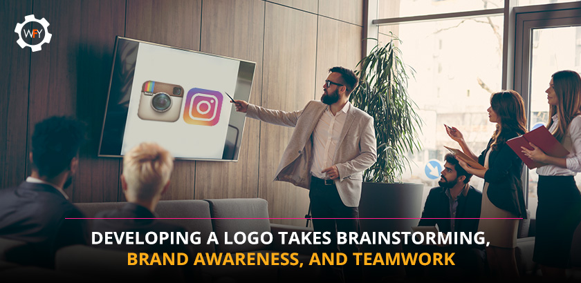 Developing A Logo Takes Brainstorming, Brand Awareness, And Teamwork