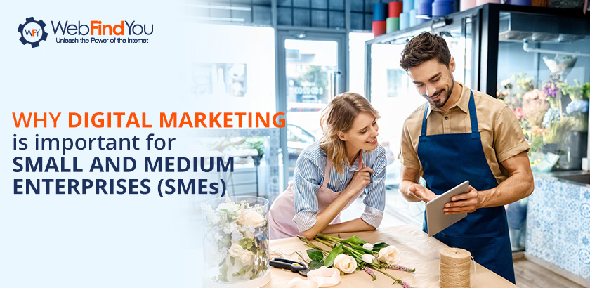 Why Digital Marketing is Important for Small and Medium Enterprises (SMEs)