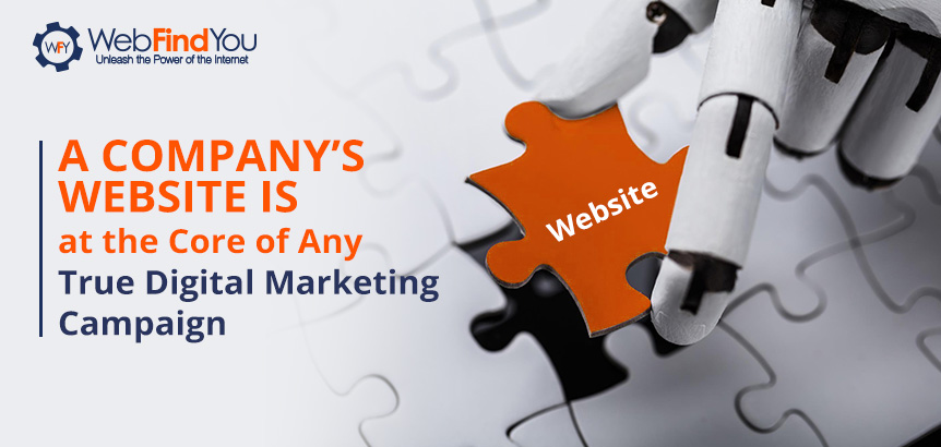 A Company's Website is at the Core of Any Digital Marketing Campaign
