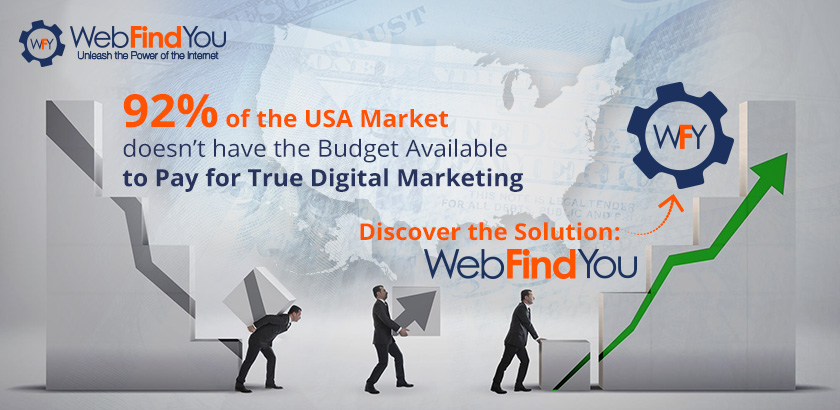 92% of the USA Market doesn't Have the Budget Available to Pay for True Digital Marketing