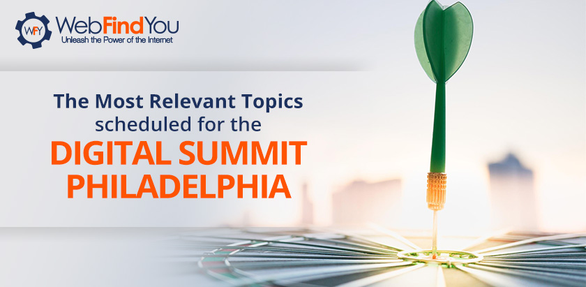 The Most Relevant Topics Sheduled For The Digital Summit Philadelphia