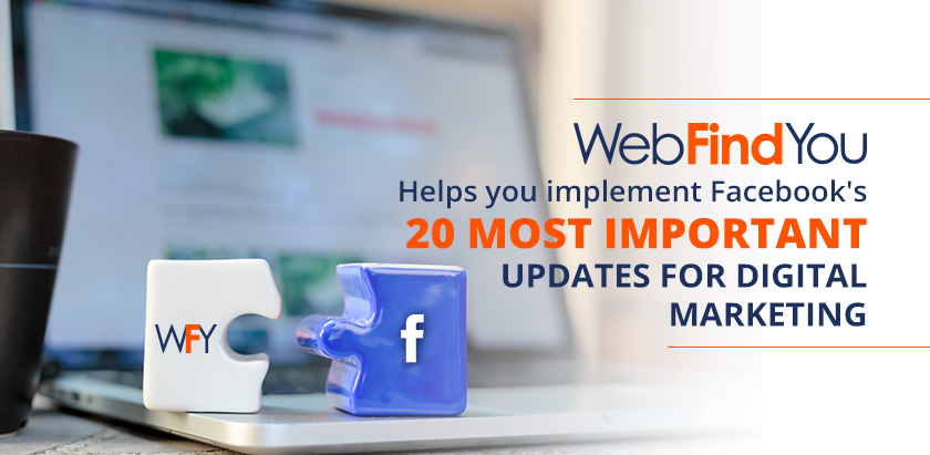WebFindYou Updates For Digital Marketing