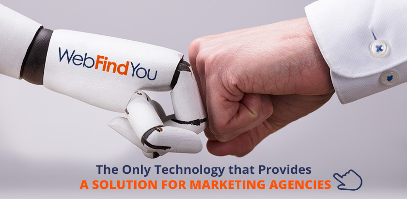 WebFindYou The Only Technology That Provides a Solution for Marketing Agencies
