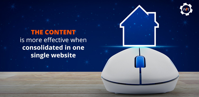 The Content is More Effective When Consolidated in One Single Website