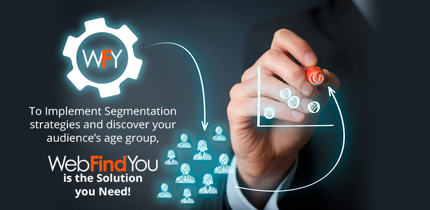 WebFindYou is the Solution you Need To Implement Segmentation Strategies