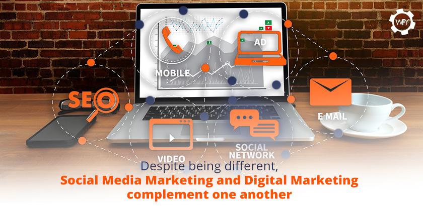 Social Media Marketing and Digital Marketing Complement One Another