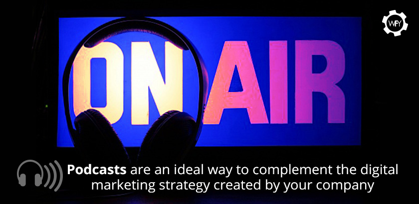 Podcasts are an Ideal Way to Complement Your Digital Marketing Strategy