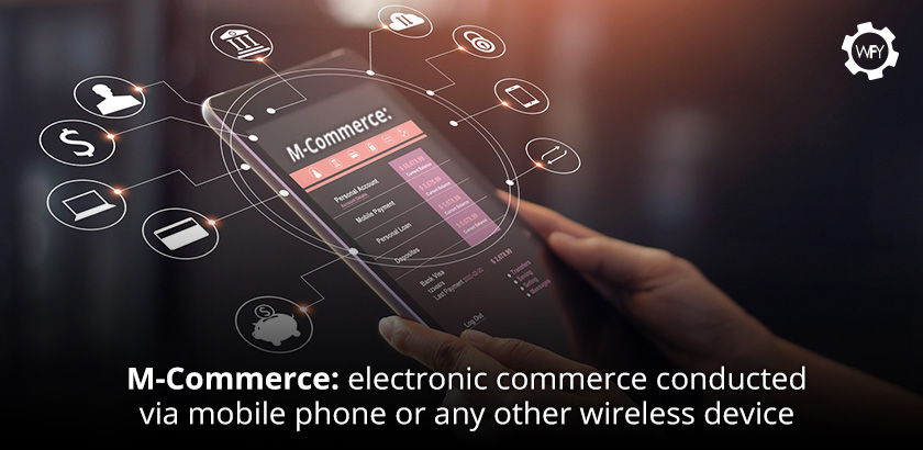 M-Commerce: Electronic Commerce Conducted Via Mobile Phone or Any Other Wireless Device