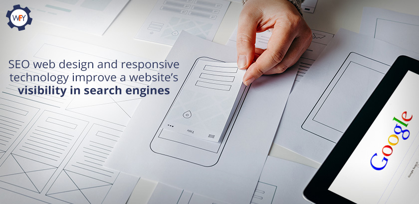 SEO Web Design and Responsive Technology Improve a Website's Visibility in Search Engines