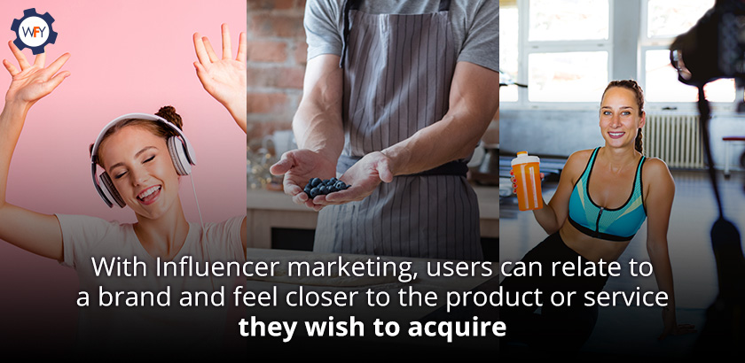 Influencer Marketing Gets Users Closer to the Product