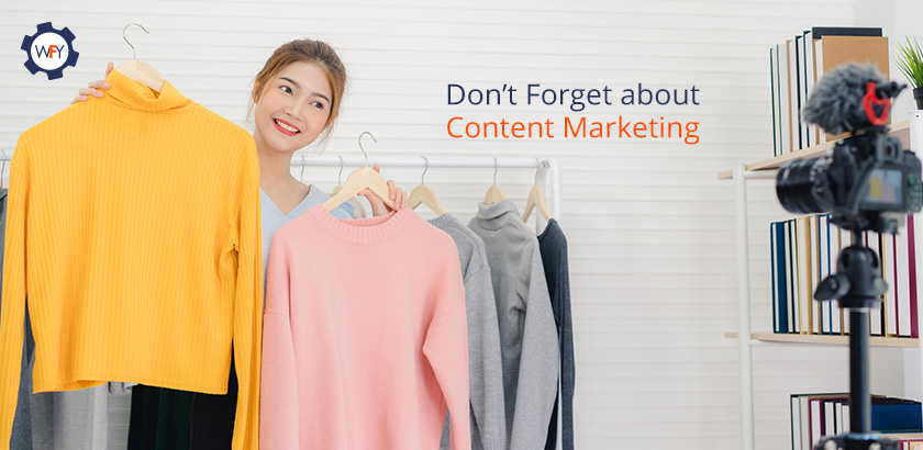 Don't Forget about Content Marketing