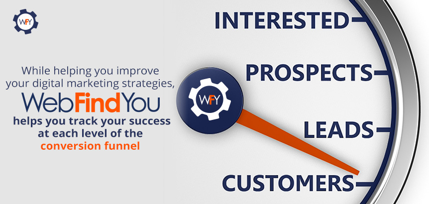 WebFindYou Helps You Track Your Success at Each Level of the Conversion Funnel