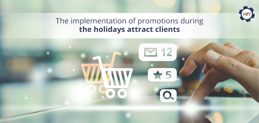 The Implementation of Promotions During the Holidays Attract Clients
