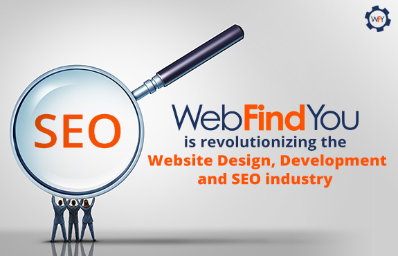 WebFindYou is Revolutionizing the Website Design, Development and SEO Industry