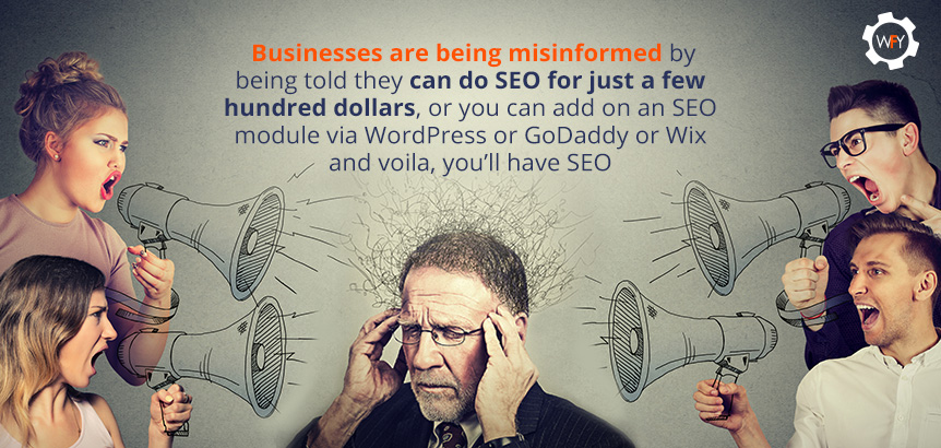 Business are Being Misinformed by Being Told They Can do SEO for a Few Hundred Dollars