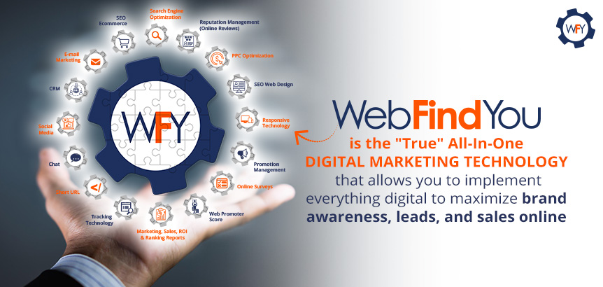 WebFindYou is True All-In-One Digital Marketing Technology