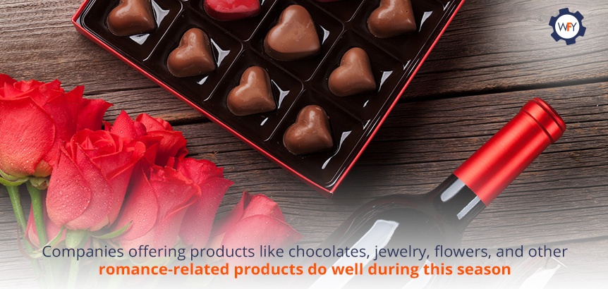 Companies Offering Products like Chocolates, Jewelry, Flowers, and Romance-related Products Do Well During This Season