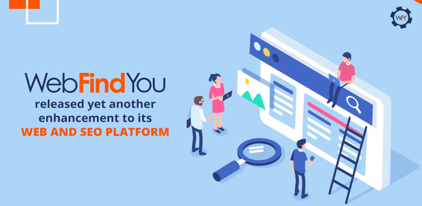 WebFindYou Release Yet Another Enhancement to its Web and SEO Platforn